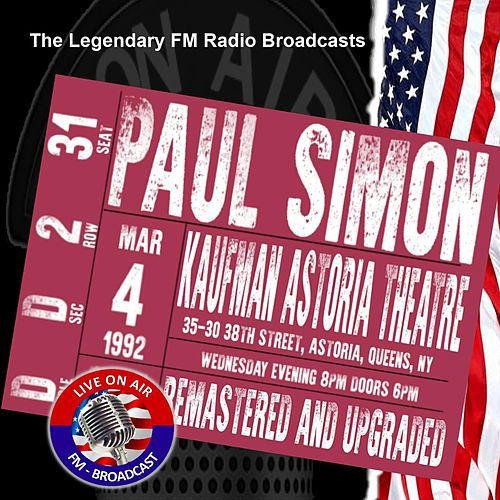 Legendary FM Broadcasts - Kaufman Astoria Theatre, Queens NY 4th March 1992 by Paul Simon