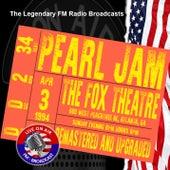 Legendary FM Broadcasts - The Fox Theatre, Atalanta GA 3rd April 1994 von Pearl Jam