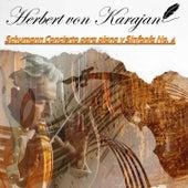 Herbert von Karajan, Schumann Concierto para piano y Sinfonía No. 4 by Various Artists