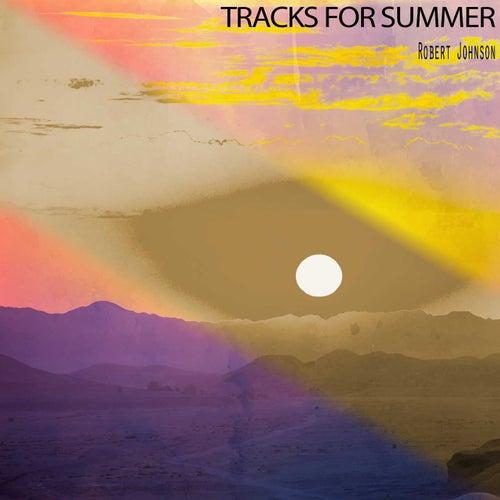 Tracks for Summer de Robert Johnson