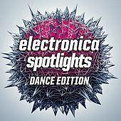 Electronica Spotlights, Dance Edition by Various Artists