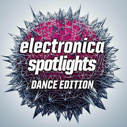 Electronica Spotlights, Dance Edition von Various Artists