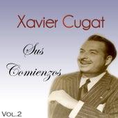 Xavier Cugat - Sus Comienzos, Vol. 2 by Xavier Cugat