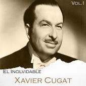 El Inolvidable Xavier Cugat, Vol. 1 by Xavier Cugat