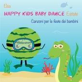 Happy Kids Baby Dance Estate (Canzoni per le feste dei bambini) by Elsa
