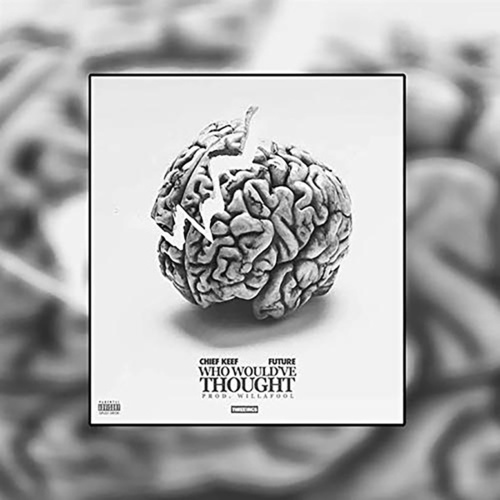 Who Would've Thought (Single) by Chief Keef