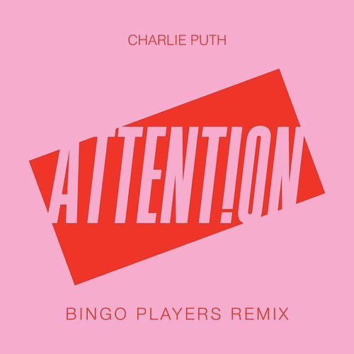 Attention (Bingo Players Remix) de Charlie Puth