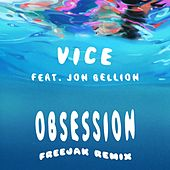 Obsession (feat. Jon Bellion) (FREEJAK Remix) de Vice