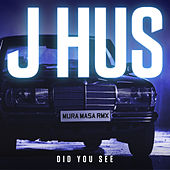 Did You See (Mura Masa Remix) by J Hus