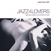 Jazz4Lovers: Mellow Tunes for Private Hours by Various Artists