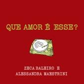 Que Amor É Esse? by Zeca Baleiro