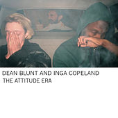 The Attitude Era by Dean Blunt