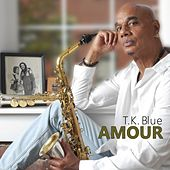 Amour by T.K. Blue