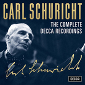 Carl Schuricht - The Complete Decca Recordings by Carl Schuricht