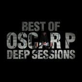 Best of Oscar P (Deep Sessions) by Various Artists