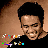 Happy to Live by Harisona