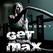 Get to the Max by Heart