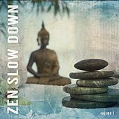 Zen Slow Down, Vol. 1 (Spiritual Mind Floating Music) by Various Artists