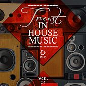 Trust in House Music, Vol. 24 by Various Artists