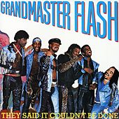 They Said It Couldn't Be Done by Grandmaster Flash