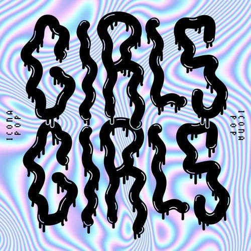 Girls Girls by Icona Pop