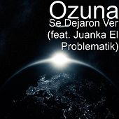 Se Dejaron Ver (feat. Juanka El Problematik) de Ozuna