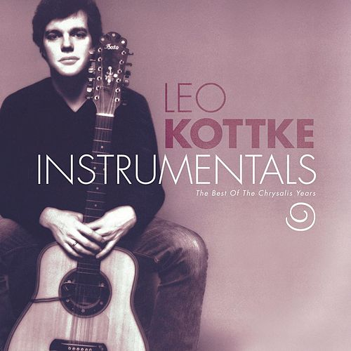 Instrumentals: The Best Of The Chrysalis Years by Leo Kottke