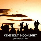 Cemetery Moonlight by Johnny Pierre
