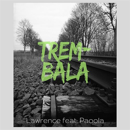 Trem-Bala (feat. Paoola) by Lawrence