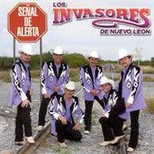 Play & Download Senal De Alerta by Los Invasores De Nuevo Leon | Napster