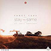 Stay The Same (feat. Neil Ormandy) by Fancy Cars