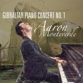 Gibraltar Piano Concerto No 1 by Aaron Monteverde (feat. The Aaron Monteverde Philharmonic Orchestra) by Aaron Monteverde