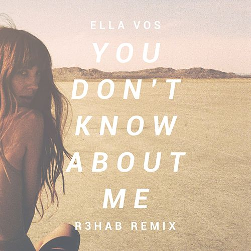 You Don't Know About Me (Remix) by Ella Vos