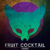 Fruit Cocktail by The Fox Hunt