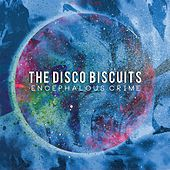Encephalous Crime by The Disco Biscuits