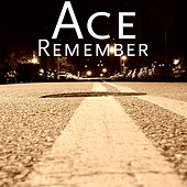 Remember by Ace
