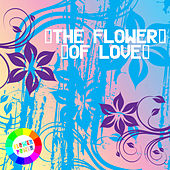 The Flower of Love by Various Artists