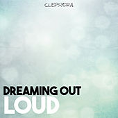 Dreaming Out Loud by Various Artists
