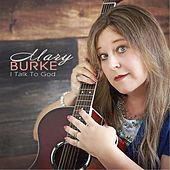 I Talk to God by Mary Burke