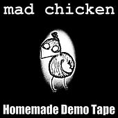 Homemade Demo Tape by Mad Chicken