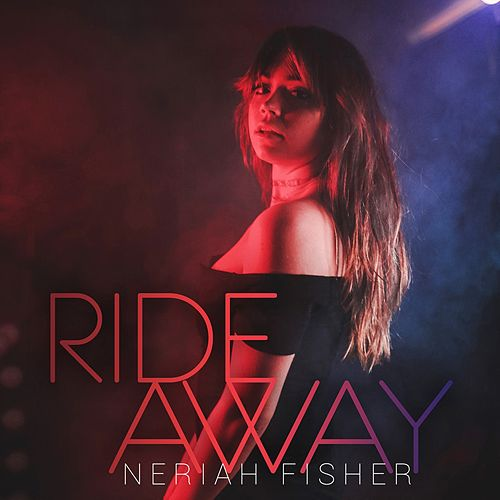 Ride Away by Neriah Fisher