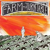 Farm to Turntable by Various Artists