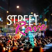 Street Rave Riddim by Various Artists