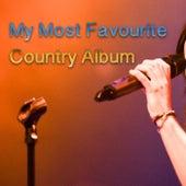 My Most Favourite Country Album de Various Artists