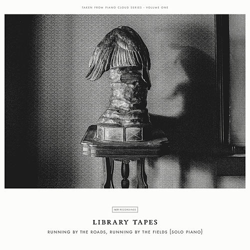 Running By The Roads, Running By The Fields (Solo Piano Version) by Library Tapes