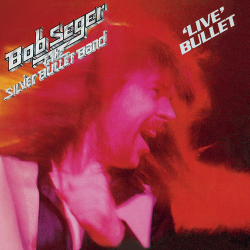 'Live' Bullet by Bob Seger