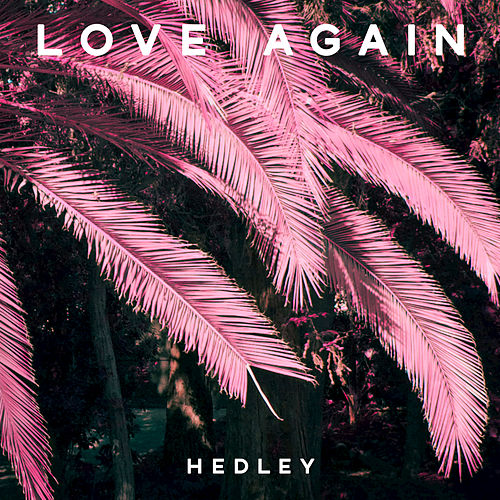 Love Again by Hedley