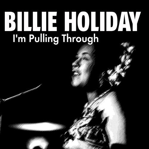 I'm Pulling Through de Billie Holiday