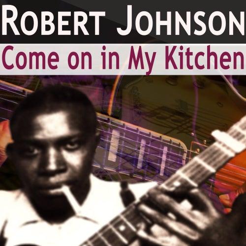 Come on in My Kitchen de Robert Johnson