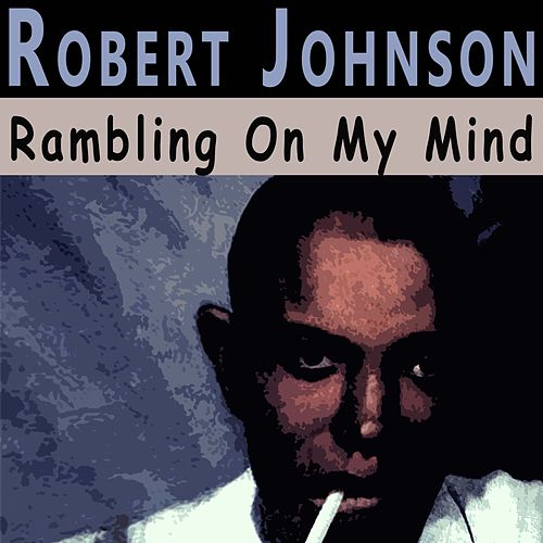 Rambling On My Mind de Robert Johnson